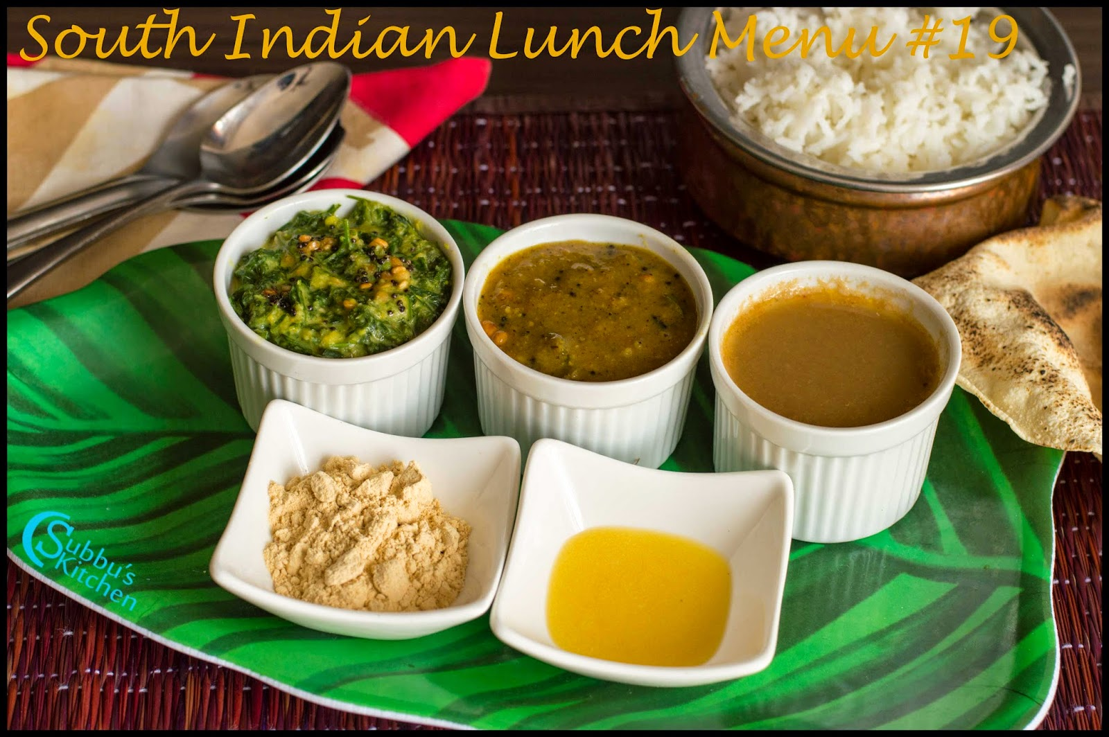 South Indian Lunch Menu 19 - Paruppu Podi, Inji Kuzhambu,Manathakali Keerai Kootu, Poondu rasam, Boiled Rice and sutta appalam