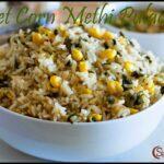 Sweet Corn Methi Pulao | Corn Methi Pulav