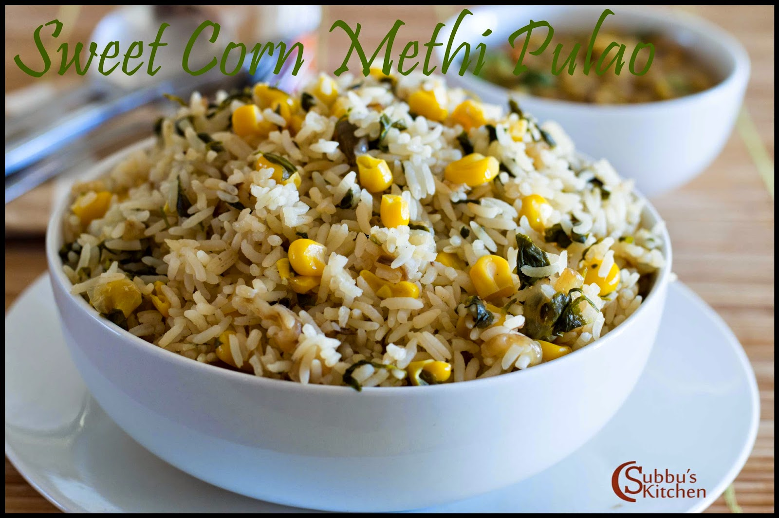 Sweet Corn Methi Pulao | Corn Methi Pulav