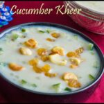 Cucumber Kheer Recipe | Vellarikkai Payasam Recipe
