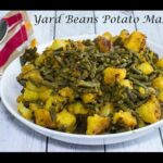 Yard Beans Potato Masala Recipe | No Onion No Garlic Yard Beans Masala Recipe