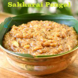 Sakkarai Pongal / Sweet Rice Pongal