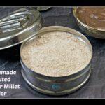 Homemade Sprouted Ragi Powder Recipe | Ragi Porridge for Babies