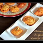 Suryakala, Chandrakala, Lavanga Lathika Recipes