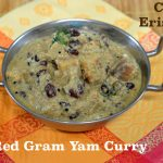 Chena Vanpayar Erissery Recipe | Red Gram Yam Curry