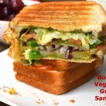 Bombay Grilled Vegetable Sandwich | Mumbai Veg Sandwich Recipe