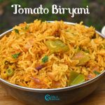 Tomato Biryani Recipe | Thakkali Biryani Recipe