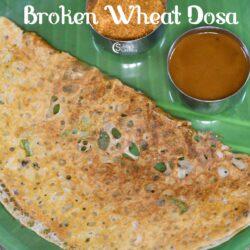 Broken Wheat Dosa Recipe | Samba Godhumai Rava Dosai Recipe | Daliya Dosa Recipe