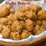 Methi Pakoda Recipe | Methi Pakora Recipe | How to make Methi Fritters