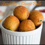 Sweet Corn Cheese Balls Recipe | Cheese Corn Balls Recipe