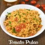 Tamatar Pulao | Tomato Pulao Recipe | Tomato Rice Recipe in One-Pot