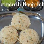 Semiya Rava Idli Recipe | Instant Vermicelli Sooji Idli Recipe