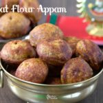 Instant Wheat Appam Recipe | Sweet Paniyaram Recipe
