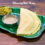 Moong Dal Dosa Recipe | Moong Dal Masala Dosa